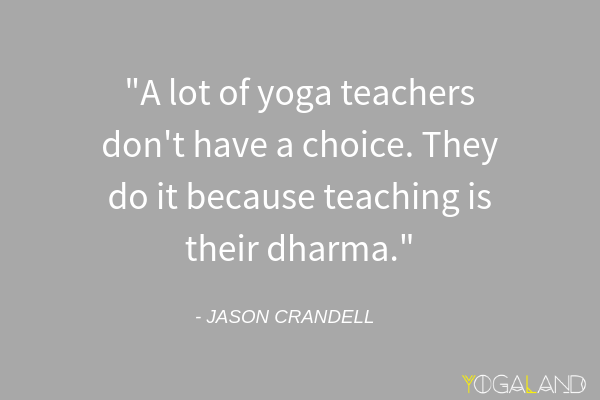 teaching yoga full-time or part-time | yoga quote by Jason Crandell