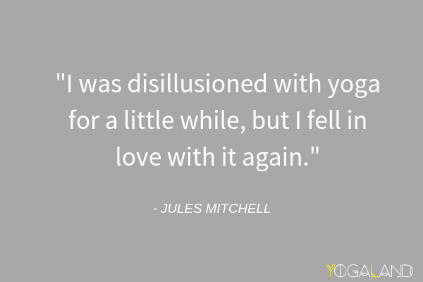 Jules Mitchell quote - yoga quotes
