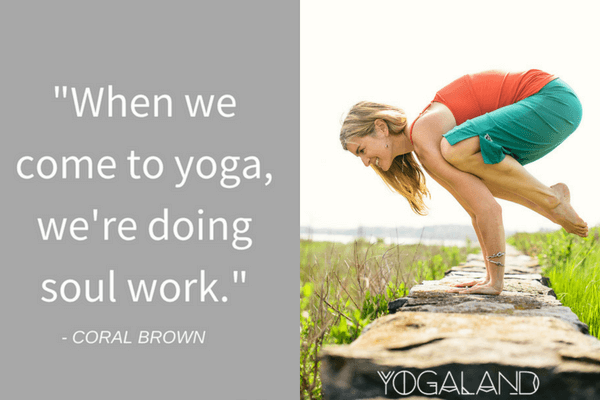 Coral Brown Quote | Yoga Podcast | Yogaland Podcast