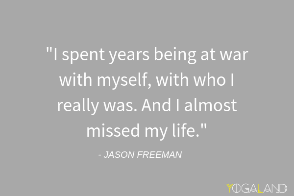 Jason Freeman quote | Yogaland Podcast