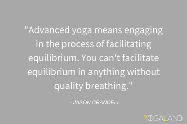 Jason Crandell quote advanced yoga | Yogaland Podcast | Yoga Podcast